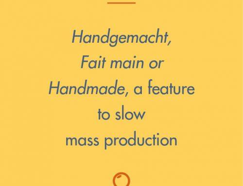 Handgemacht, Fait main or Handmade