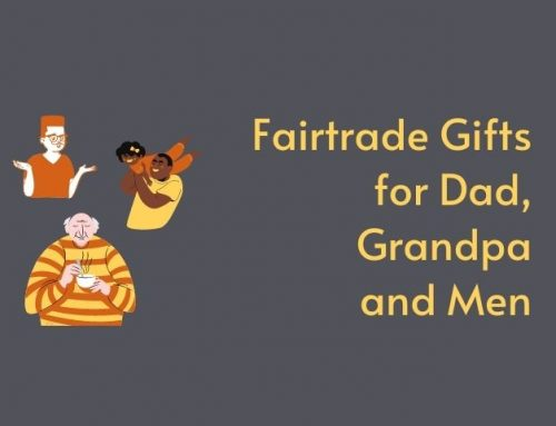 Fairtrade Gifts for Dad, Grandpa and other Men