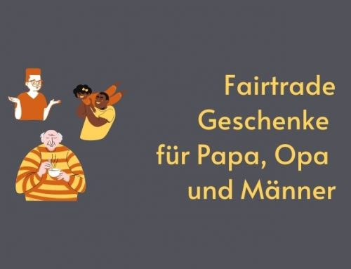 Fairtrade Geschenke für Papa, Opa und Männer